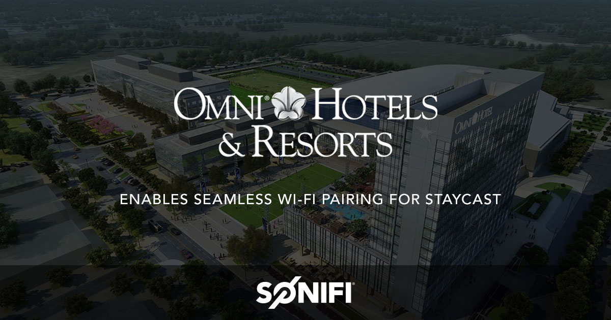 Omni Hotels and Resorts Enables STAYCAST, OTT Streaming